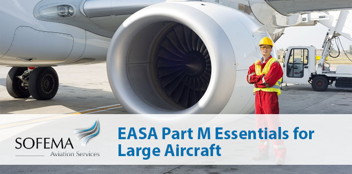 EASA Part M Essentials for Large Aircraft in Vietnam this