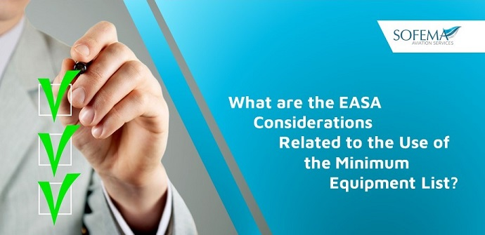 EASA Considerations Related to the Use of the Minimum Equipment List (MEL)