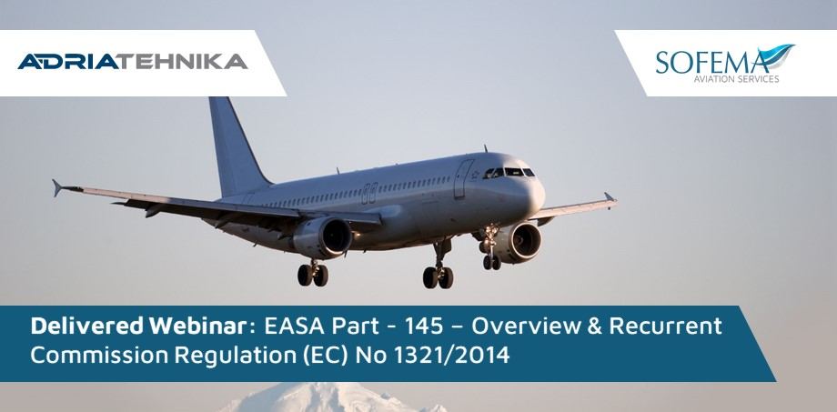 EASA Part – 145 – Overview & Recurrent Commission Regulation (EC) No 1321/2014 – 1 Day training was Delivered as Webinar